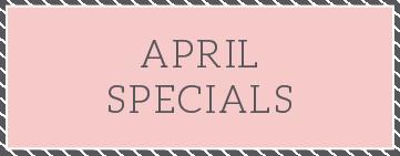 AprilSpecials